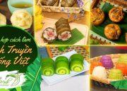 Bếp Cô Minh | Tổng hợp cách làm 5 Món Bánh Truyền Thống Việt ngon nhất (Vietnamese Cake Recipes)