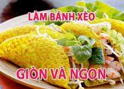 ✅Cách Làm BÁNH XÈO Vừa Giòn Vừa Ngon | Món Ngon Gia Đình