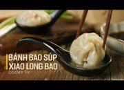 #CookyVN – Cách làm BÁNH BAO SÚP/ TIỂU LONG BAO/ XIAO LONG BAO ngon thần thánh – Cooky TV