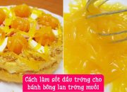 Cách làm Sốt dầu trứng cho món Bánh Bông lan Trứng muối cực đơn giản