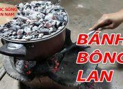 Cách làm BÁNH BÔNG LAN nướng than | Nam Việt