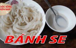 BÁNH SE BỘT GẠO – MÓN NGON MIỀN TÂY | Nam Việt | VietNam Travel – Food