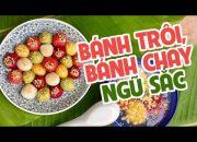 Cách làm Bánh trôi bánh chay ngũ sắc cho Tết Hàn Thực | 5-color stuffed sticky rice balls