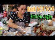 Mâm bánh bột lọc Huế MỖI NGÀY thu gần 9 TRIỆU ở quận 10 – Sài Gòn ẩm thực