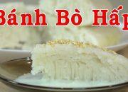BÁNH BÒ HẤP – Cách Làm Bánh Bò Hấp Rễ Tre Thơm Ngon Dễ Làm – By Nguyễn Hải