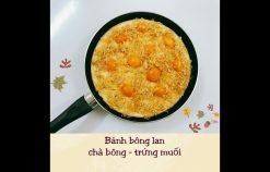 Cách làm Bánh bông lan chà bông – trứng muối bằng chảo