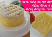 Cách làm bánh bông lan hấp siêu mềm xốp, không dùng lò nướng