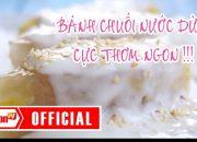 Cách làm Bánh Chuối hấp thơm ngon khó cưỡng – SAIGONTV