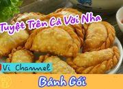 Bánh Gối Làm NTN – Cách Làm Món Bánh Gối Ngon Tuyệt | Vi Channel