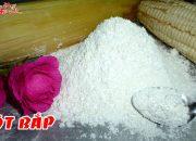 Cách Làm Bột Bắp | Bột Ngô |  Vừa Mịn Vừa Thơm Tại Nhà Đơn Giản | NKGĐ