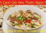 Cách Nấu Bánh Canh Giò Heo Thơm Ngon Nhất!