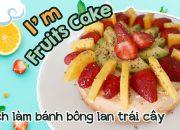 Homemade Fruits Cake _ Cách Làm Bánh Bông Lan Trái Cây