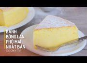 Cách làm BÁNH BÔNG LAN PHÔ MAI NHẬT BẢN – How to make Japanese cheesecake – Cooky TV