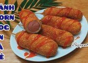 Cách làm bánh Corn Dog siêu dễ ngon hết nấc (hot dog) Bếp Yên Bình.