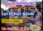 Hướng dẫn làm bánh bắp của Nghệ nhân Huỳnh Ngọc Lan tại lễ hội bánh dân gian Nam Bộ năm 2019