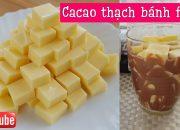 Cacao thạch bánh flan | Cách làm thạch bánh flan dẻo