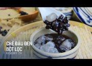 Cách nấu chè đậu đen bột lọc đơn giản mà cực ngon – Cooky TV